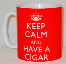 Keep Calm And Have A Cigar Mug Can Personalise Funny Smoker Cuban Cigari... - $11.84