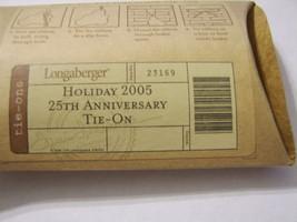 Holiday 2005 25th Annniversary TIE-ON By Longaberger Nip - Item No. 23169 - $7.00