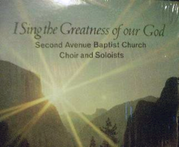 Second Ave. Baptist Church Choir & Soloists - I Sing the Greatness of Ou... - $4.00