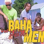 Baha Men (Who Let the Dogs Out)