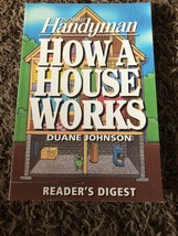 Family Handyman: How a House Works by Family Handyman Magazine Editors and Duane