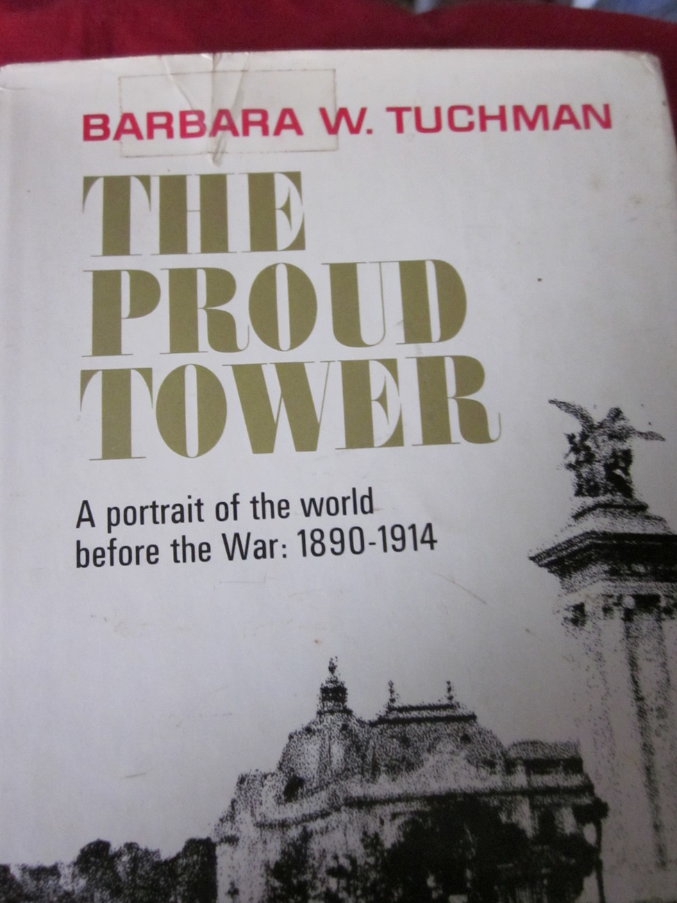 The Proud Tower by Barbara W Tuchman Pre-War 1890 - 1914