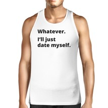 Date Myself Mens White Tank Top For Men Funny Graphic Tanks For Him - $14.99