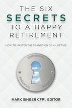 The 6 Secrets to a Happy Retirement: How to Master the Transition of a Lifetime  image 1