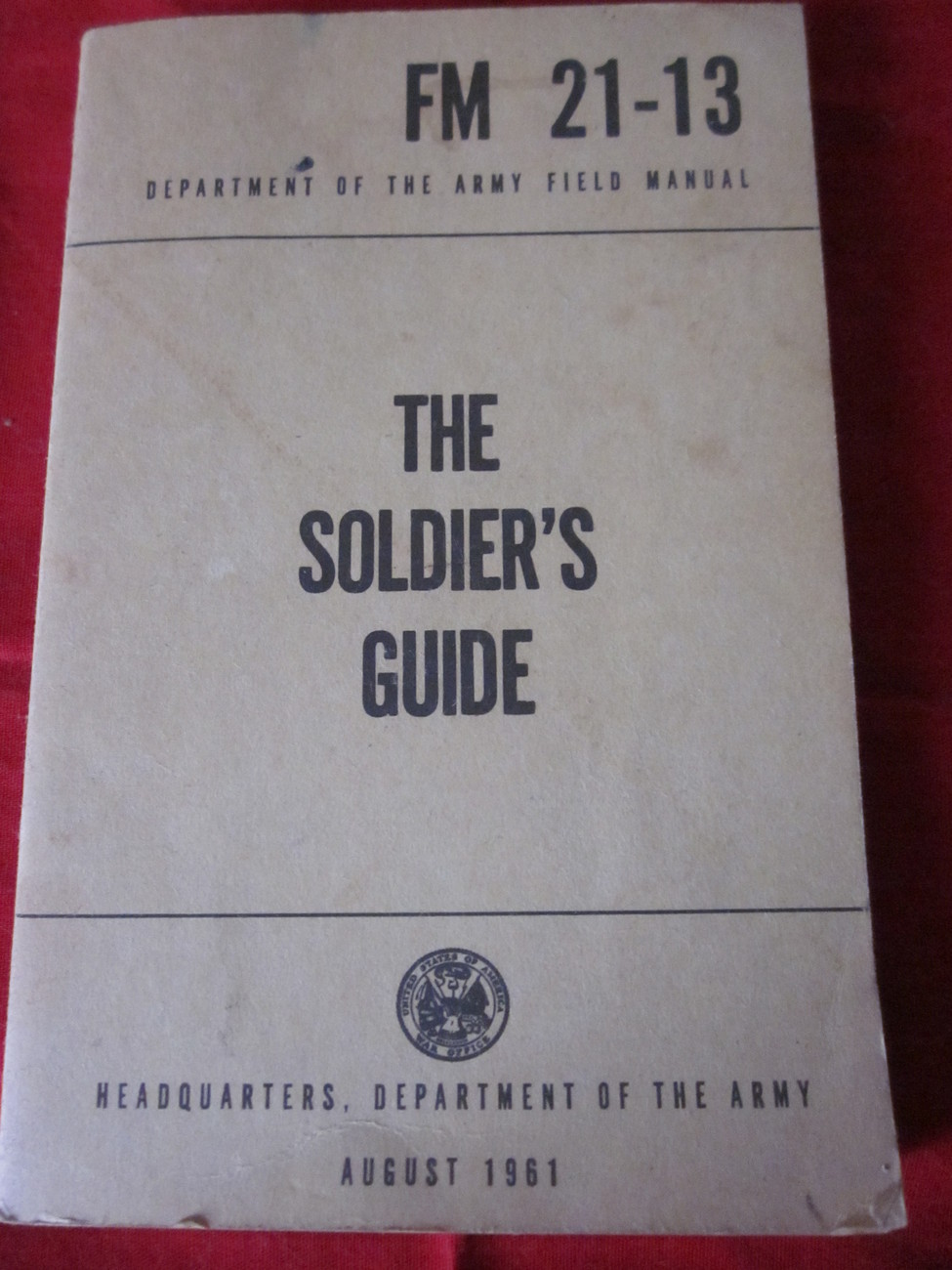 The Soldier's Guide FM 21-13 August 1961 Army Field Manual