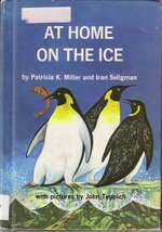 At home on the ice [Hardcover] Patricia K. Miller & Iran Seligman