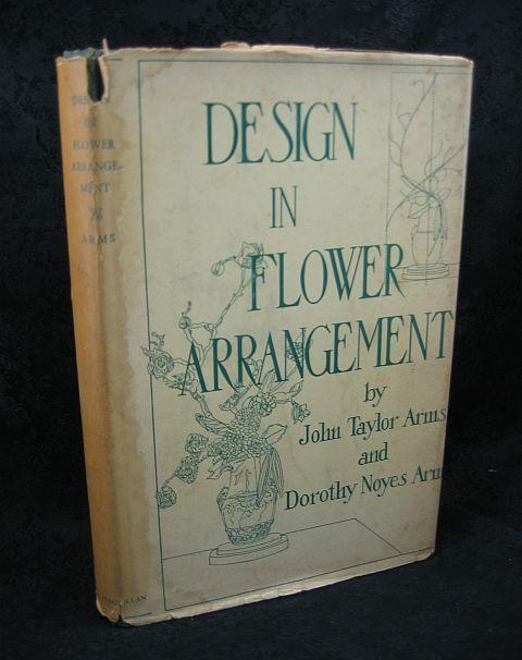 Design in Flower Arrangement by John Taylor Arms 1952 HC/DJ