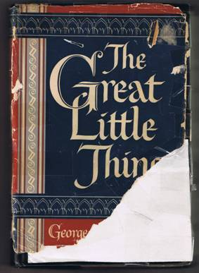 The Great Little Things by George Matthew Adams