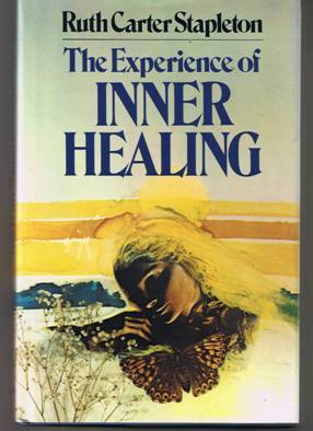 The Experience of Inner Healing by Ruth Carter Stapleton