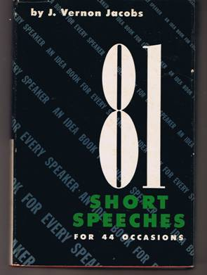 81 Short Speeches for 44 Occasions by J. Vernon Jacobs