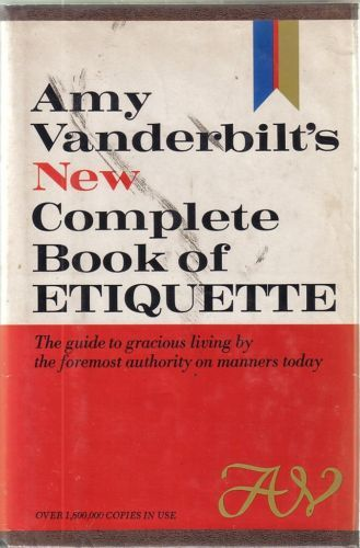 Primary image for Amy Vanderbilt's New Complete Book of Etiquette:The Guide to Gracious Living