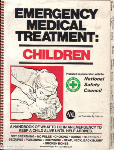 Emergency Medical Treatment: Children : A Handbook of What to Do in an EMERGENCY