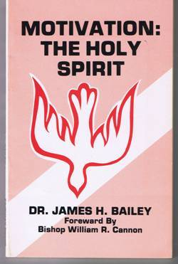 Motivation:  The Holy Spirit by Dr. James H. Bailey