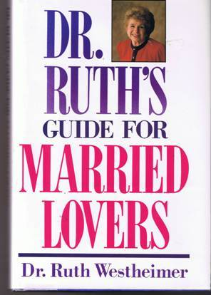 Dr. Ruth's Guide For Married Lovers by Dr. Ruth Westheimer