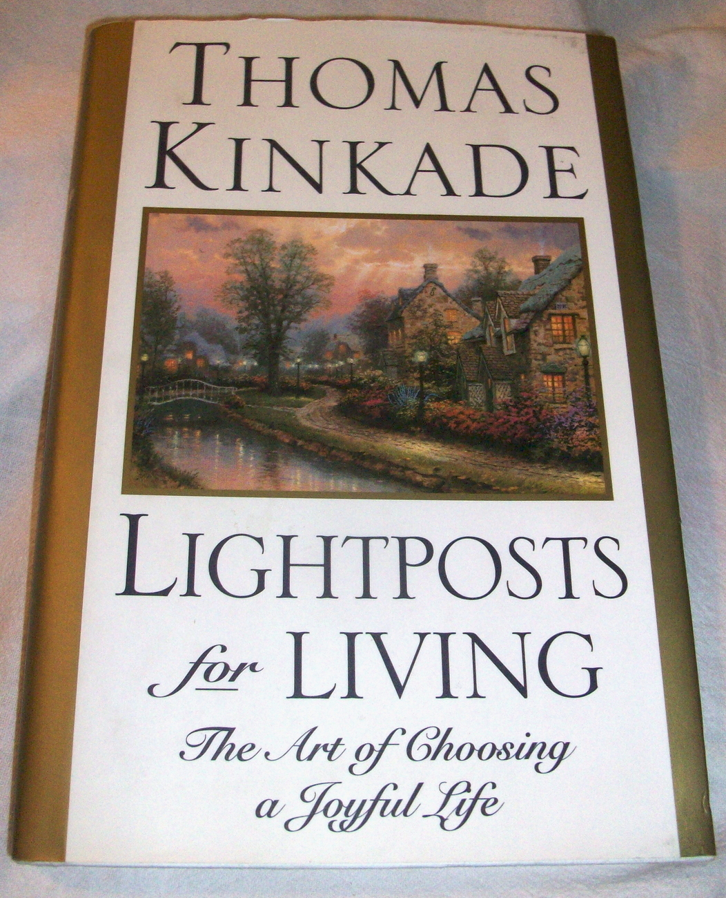 Thomas Kinkade Lightposts for Living  Art Peace Quotes Verse Hard Cover