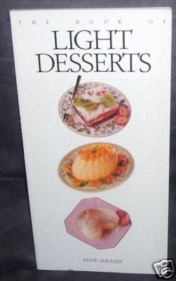 THE BOOK OF LIGHT DESSERTS NEW! Anne Sheasby 1994