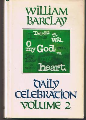 Daily Celebration Volume 2 by William Barclay