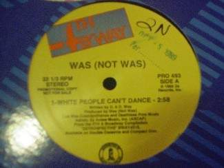 Was (Not Was) - White People Can't Dance - PRO 493