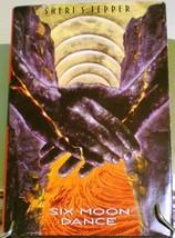Six Moon Dance by Sheri S. Tepper 1998 w/DJ HC - $5.00