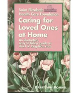 Caring For Loved Ones At Home by Harry Van Bomm... - $4.99