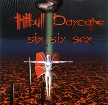 Pitbull Daycare - Six Six Sex 1998 CD OOP Punk Industrial - $3.00