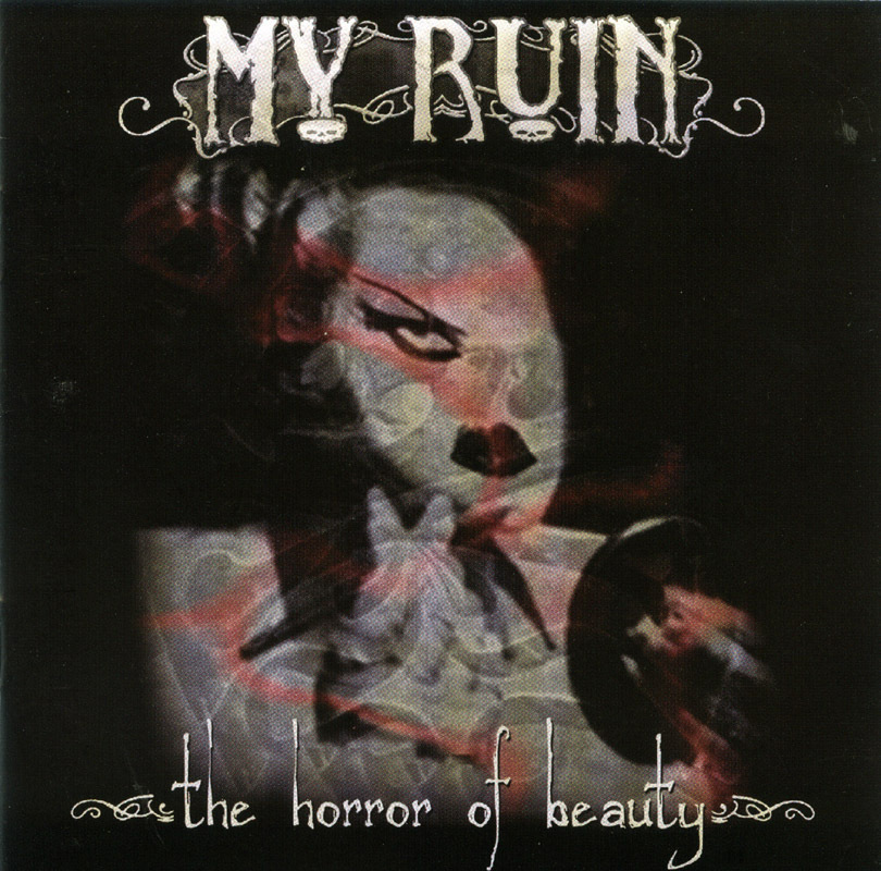 My Ruin -The Horror of Beauty 2003 CD