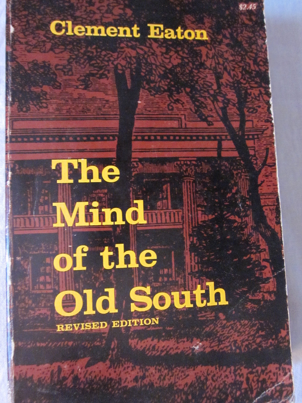 The Mind Of The Old South by Clement Eaton Revised 1967