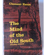 The Mind Of The Old South by Clement Eaton Revised 1967 - $8.99