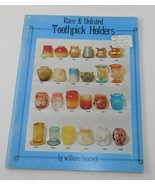 Rare & UNlisted Toothpick Holders Collector's Guide by Wm Heacock 1984 - $14.45