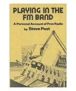 Playing in the FM Band: A Personal Account of the Free Radio Steve Post; Ira Eps - $34.97