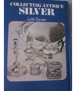 Collecting Antique Silver by Judith Banister 1972 - $8.99