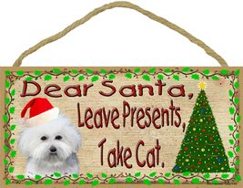 Dear Santa Leave Presents Take Cat Bichon Frise Christmas Dog Sign Plaqu... - $12.86