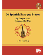 20 Spanish Baroque Pieces by Gasper Sanz Arranged For Ukulele/w/CD - $12.99