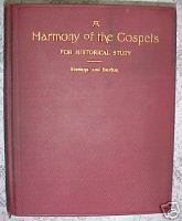 A Harmony of the Gospels for Historical Study. An Analy