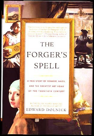 THE FORGER'S SPELL Edward Dolnick  SIGNED HCDJ 1stED