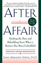 After the Affair: Healing the Pain and Rebuilding Trust When a Partner Has Been  image 2