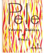 Vintage Book - Pele Volcano Goddess of Hawaii -... - $10.00
