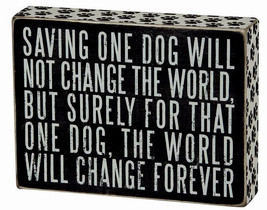 """Saving One Dog Change World Forever Box Sign Primitives by Kathy 8"""" x 6"""" - $22.50"""