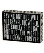 "Saving One Dog Change World Forever Box Sign Primitives by Kathy 8"" x 6"" - $22.50"