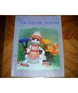 The Ceramic Teacher Magazine That Teaches ABCs of Ceramics - $3.00