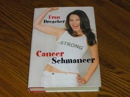 Cancer Schmancer  Fran Drescher - $6.99