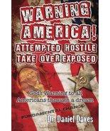 Warning America! Attempted Hostile Take Over Exposed: Gods Warning To Al... - $16.65