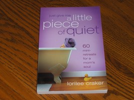 Just Give Me a little piece of quiet - $4.99