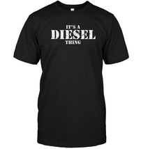 It's a Diesel Thing Shirt   Vintage Truck Driver TShirt - $17.99