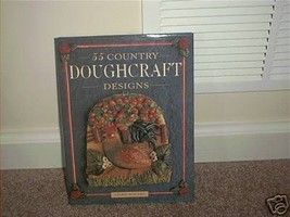 55 COUNTRY DOUGHCRAFT DESIGNS Book NEW! 1994 HC DJ - $9.96