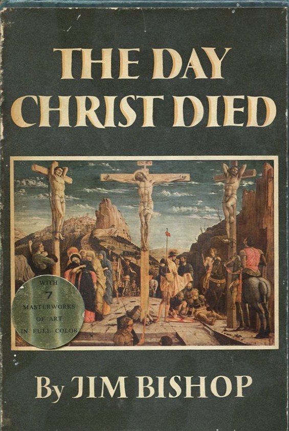 Primary image for THE DAY CHRIST DIED by Jim Bishop /ILLUSTRATED IN FULL COLOR /SLIPCASED EDITION