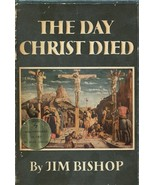 THE DAY CHRIST DIED by Jim Bishop /ILLUSTRATED IN FULL COLOR /SLIPCASED ... - $99.00