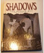 Shadows The Shadow Man and Other Tales Schmidt - $3.99