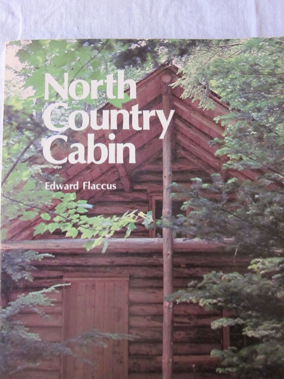 North Country Cabin by Edward Flaccus -on Building a Cabin