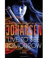 Live to See Tomorrow: A Novel (Catherine Ling) Johansen, Iris - $3.99